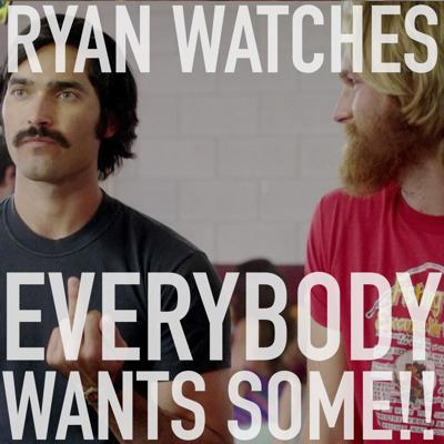 Cover art for Ryan Watches Everybody Wants Some!!