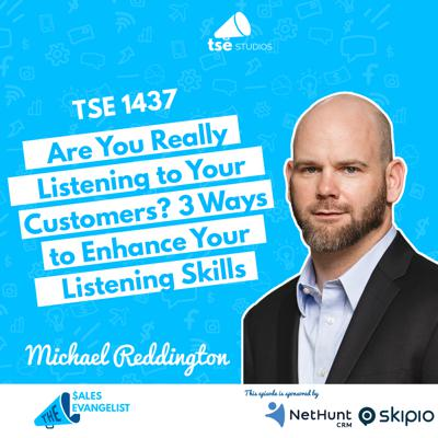 Cover art for Are You Really Listening to Your Customers? 3 Ways to Enhance Your Listening Skills | Michael Reddington - 1437