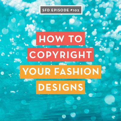 Cover art for SFD102 How to Copyright Your Fashion Designs and Protect Your Brand