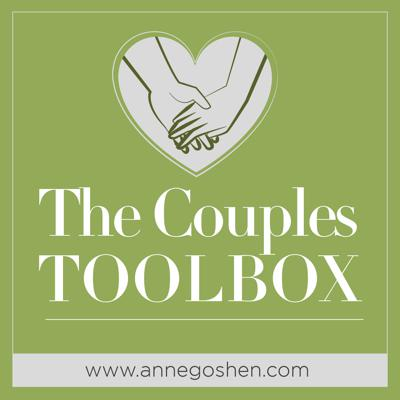THE COUPLES TOOLBOX: Strategies For Strengthening (And Saving!) Your Relationship is hosted by Dr. Anne Goshen, a licensed psychotherapist who specializes in helping couples get and keep their relationships on track.