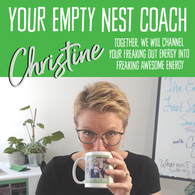 You are a mother of a high school student, and you are freaking out about the empty nest ahead. Together we will channel your freaking out energy into freaking awesome energy!  ~ Christine, Your Empty Nest Coach