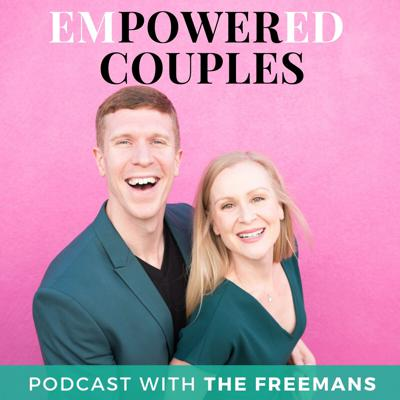EmPowered Couples Podcast | The Relationship Skills for Modern Couples