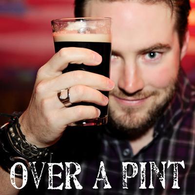Over A Pint Podcast