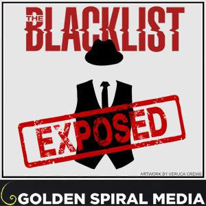 The Blacklist Exposed, the 2017 Academy of Podcasters Award Winning TV and Film Podcast,  looks at the world of Raymond Reddington and all his criminal exploits on Sony Picture Television's hit show, The Blacklist.  With weekly episode analysis, in season interviews from Megan Boone and the cast, as well as discussions with the crew and creator Jon Bokenkamp himself, Troy and Aaron make this the one place for post show theories and analysis including thoughts from YOU! What are you waiting for?  Subscribe today before you end up on The Blacklist!