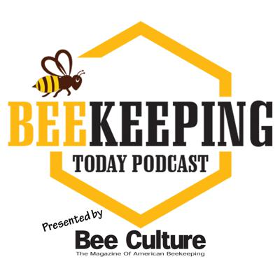 The podcast for the latest beekeeping news, information and entertainment for today's beekeeper. Hosts Jeff Ott and Kim Flottum bring you interviews and commentary helping you become a more informed and knowledgeable beekeeper.