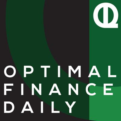 Optimal Finance Daily - ARCHIVE 1 - Episodes 1-300 ONLY