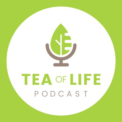 TEA of Life Podcast   Transform Every Area of YOUR Life