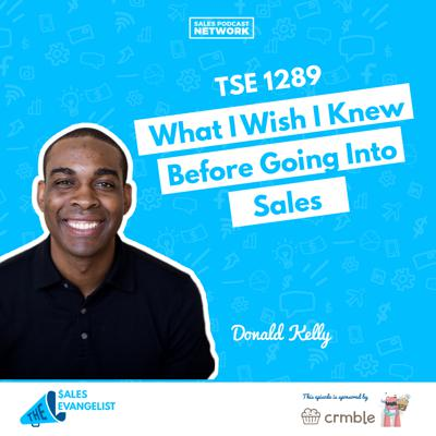 Cover art for TSE 1289: What I Wish I Knew Before Going Into Sales