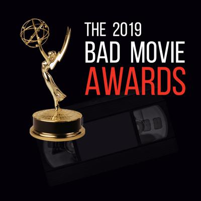 Cover art for The 2019 Bad Movie Night Awards - Part 1