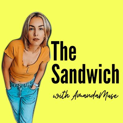 Let's talk Self, Health and Happiness with AmandaMuse - YouTuber, Woman, Mother & Friend. Tune in weekly for conversations that make you think, laugh & everything in between! Whether layering ideas, or trying to squeeze in a new outlook between some old ones, Amanda brings optimism and positivity to each episode. Welcome to the The Sandwich!