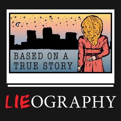 Lieography - A Podcast About Movies Based on True Stories