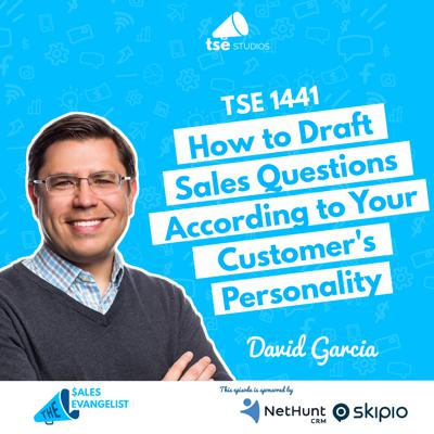 Cover art for How to Draft Sales Questions According to Your Customer's Personality | David Garcia - 1441