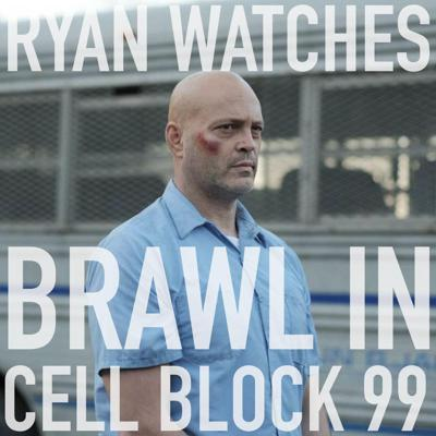 Cover art for Ryan Watches Brawl in Cell Block 99