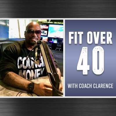 Fit Over 40 with Coach Clarence