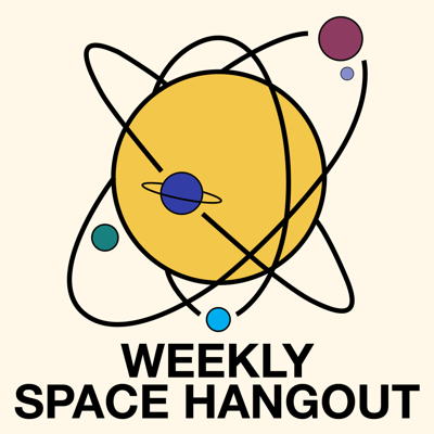 Cover art for Weekly Space Hangout - All the News That's Fit to Podcast!