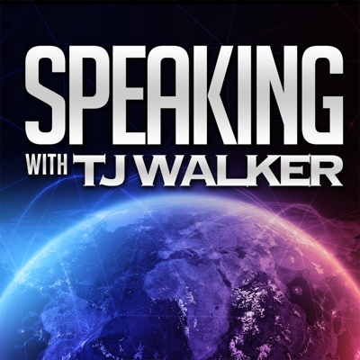 Speaking with TJ Walker - How great leaders communicate through the media, public speeches, presentations and the spoken word