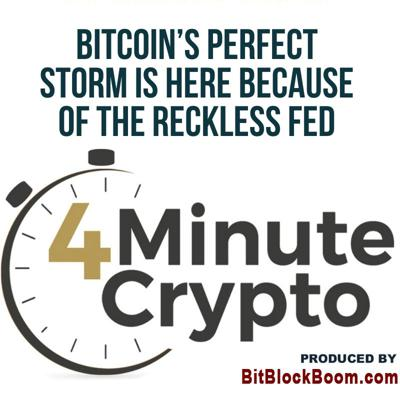 Cover art for Bitcoin's Perfect Storm Is Here Because of The Reckless Fed