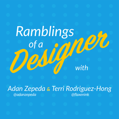 Ramblings of a Designer is a weekly podcast where we discuss the latest graphic design news from around the web. Ramblings of a Designer is hosted by Adan Zepeda (@adanzepeda) and Terri Rodriguez-Hong (@flaxenink).