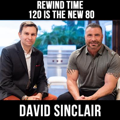 Cover art for Rewind Time: 120 Is The New 80 - with David Sinclair