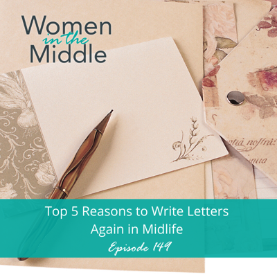 Cover art for EP #149: Top 5 Reasons to Write Letters Again in Midlife