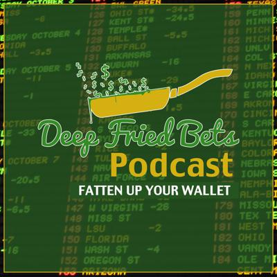 Deep Fried Bets Podcast