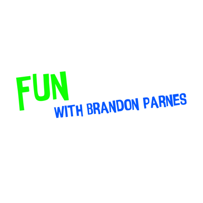 Fun with Brandon Parnes