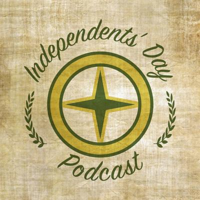Independents' Day Podcast