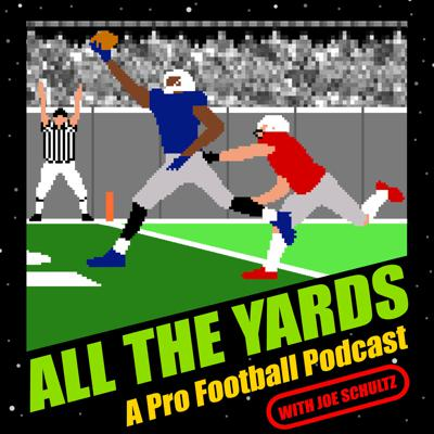 All The Yards: A Pro Football Podcast