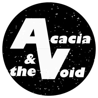 Acacia and The Void