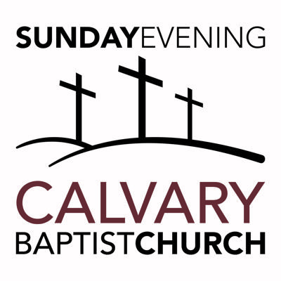 Calvary Baptist Sunday Night