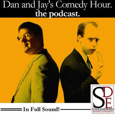 Dan and Jay's Comedy Hour.  The Podcast.