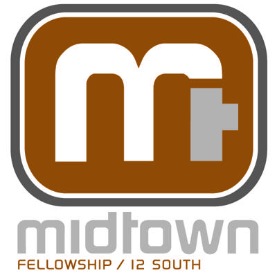 Midtown Fellowship 12th South Podcast Archive