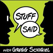 Stuff Said with Gregg Schigiel