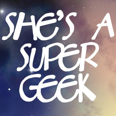 She's A Super Geek