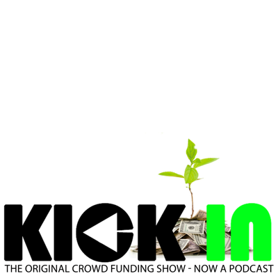 Kick In Show - The Original CrowdFunding Show - live thursdays