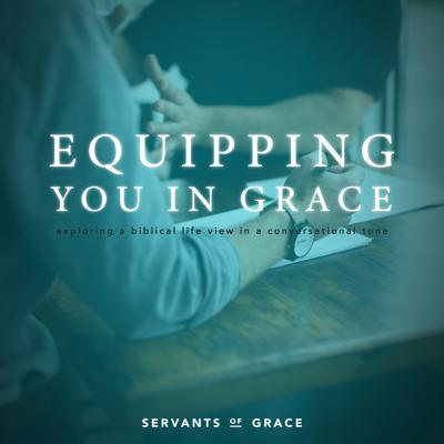 Equipping You in Grace