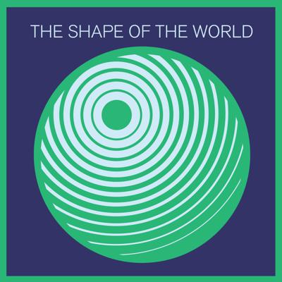 The Shape of the World