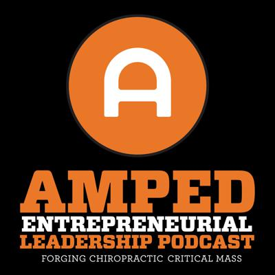Amped Entrepreneurial Leadership Podcast