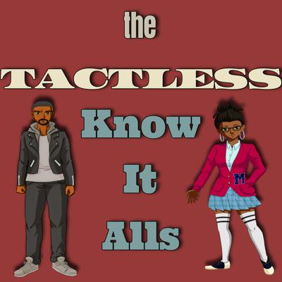 The Tactless Know-It-Alls