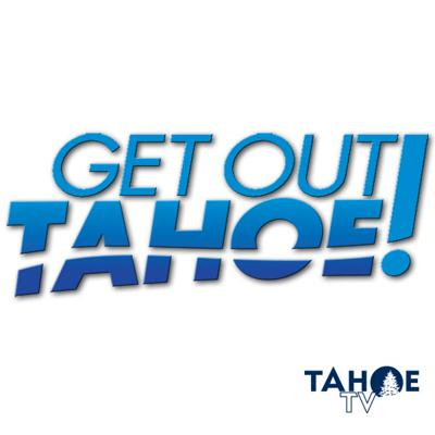 Get Out! Reno-Tahoe Report
