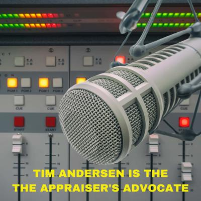 Tim Andersen, The Appraiser's Advocate Podcast