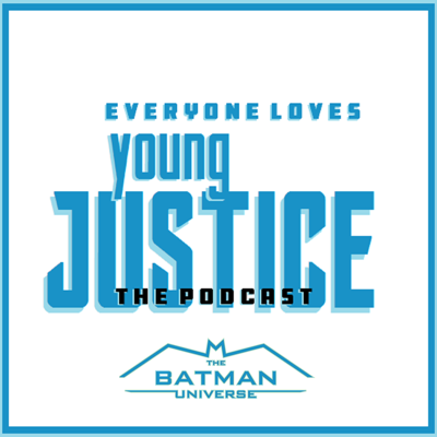 Everyone Loves Young Justice