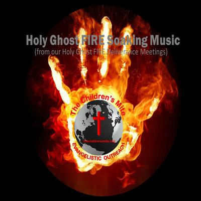 Holy Ghost FIRE Soaking Music Podcast