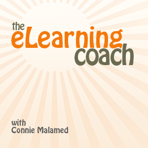Connie Malamed from The eLearning Coach site shares fresh ideas and actionable tips for success with creating online and mobile learning experiences. Listen to interviews with expert designers, developers, authors and professors who provide strategies for both learning architects and educators. If you have a passion for instructional design, cognitive psychology, visual communication, social media learning, mLearning, and related topics, this podcast is for you.