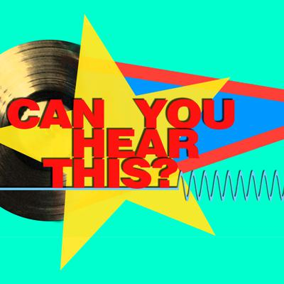 Can You Hear This?