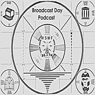 WSMF Broadcast Day Podcast