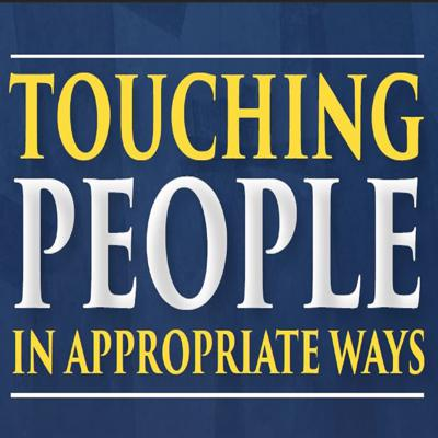 Touching People In Appropriate Ways