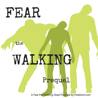 Fear the Walking Dead - tribalrant - Fear the Walking Prequel