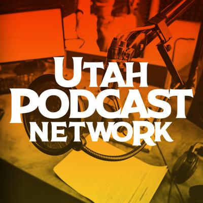 UTAH PODCAST NETWORK (FULL FEED)