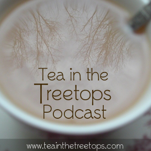 Tea in the Treetops Podcast